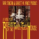 Riders of the Three Toed Horse Radio Drama