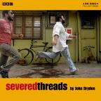 BBC Radio Drama Severed Threads