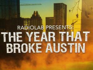 Radiolab Detour App Year that Broken Austin